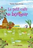 Felicity Hayes mccoy et Eve Vila - Le petit café du bonheur.