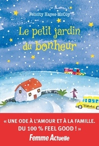 Téléchargez des livres gratuits en ligne pour ipad Le petit jardin du bonheur DJVU MOBI iBook par Felicity Hayes-McCoy, Eve Vila