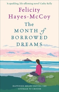 Felicity Hayes-McCoy - The Month of Borrowed Dreams (Finfarran 4) - A feel-good summer novel.