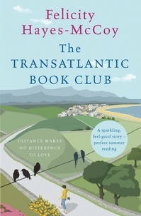 Felicity Hayes-McCoy - The Transatlantic Book Club (Finfarran 5) - A feel-good Finfarran novel.