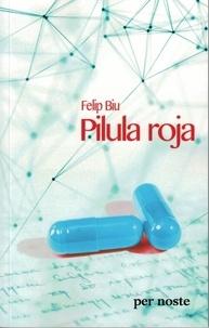 Felip Biu - Pilula roja.