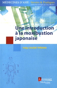 Felip Caudet Piñana - Une introduction à la moxibustion japonaise.
