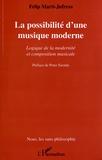 Felip Marti-Jufresa - La possibilité d'une musique moderne - Logique de la modernité et composition musicale.