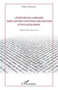 Felipe Cammaert - L'écriture de la mémoire dans l'oeuvre d'Antonio Lobo Antunes et de Claude Simon.