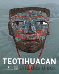 Teotihuacan- Cité des dieux - Felipe Gomez Solís |