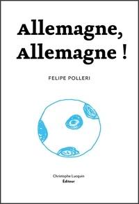 Felipe Polleri - Allemagne, Allemagne !.