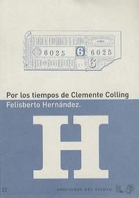 Felisberto Hernàndez - Por los tiempos de Clemente Colling.