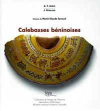 Félix-A Iroko et Marie-Claude Eyraud - Calebasses béninoises - Collections du Musée de l'homme, Laboratoire d'éthnologie, Musée national d'histoire naturelle.