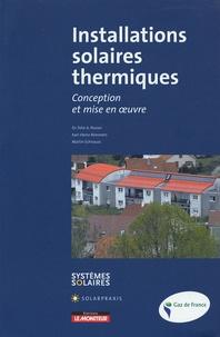 Felix-A Peuser et Karl-Heinz Remmers - Installations solaires thermiques - Conception et mise en oeuvre.