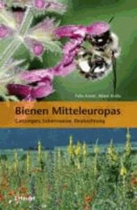 Felix Amiet et Albert Krebs - Bienen Mitteleuropas - Gattungen, Lebensweise, Beobachtung.
