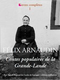 Félix Arnaudin - Oeuvres complètes - Volume 1, Contes populaires de la Grande-Lande.