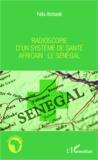 Félix Atchadé - Radioscopie d'un système de santé africain - Le Sénégal.
