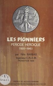 Félix Barbas et Jacques Hamann - Les pionniers - Période héroïque (1920-1945).