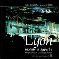 Félix Benoit et Marcel Quéré - Lyon insolite et superbe - Edition trilingue français-anglais-allemand.