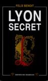Félix Benoit - Lyon secret.