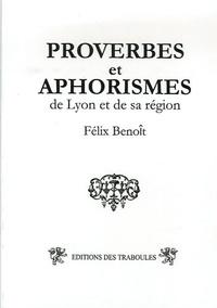 Félix Benoit - Proverbes et aphorismes - De Lyon et sa région.