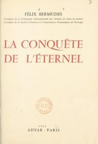 Félix Bermudes et Pierre Mariel - La conquête de l'éternel.