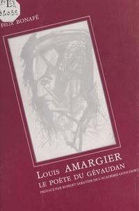 Félix Bonafé et Robert Sabatier - Louis Amargier - Le poète du Gévaudan.