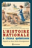 Félix Bouvier et Michel Allard - L'histoire nationale à l'école québécoise.