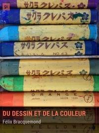 Félix Bracquemond - Du dessin et de la couleur - Dictionnaire philosophique et artistique.