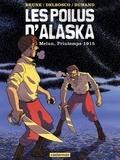 Félix Brune et Michaël Delbosco - Les poilus d'Alaska Tome 2 : Melun, Printemps 1915.