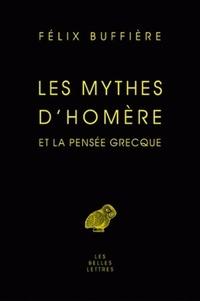Félix Buffière - Les Mythes d'Homère et la pensée grecque.