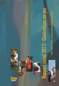 Felix Bühlmann et Céline Schmid Botkine - Rapport social 2012 : Générations en jeu.