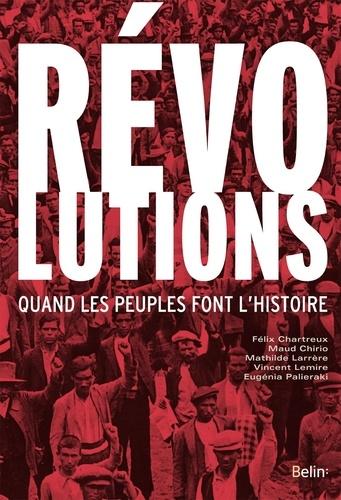 Révolutions. Quand les peuples font l'histoire