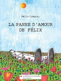 Félix Crépeau - La panne d'amour de Félix.