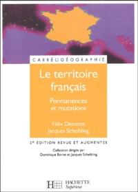 Félix Damette et Jacques Scheibling - Le territoire français - Permanences et mutations.