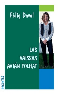 Félix Daval - Las Vaissas avian folhat (Les noisetiers avaient des feuilles).