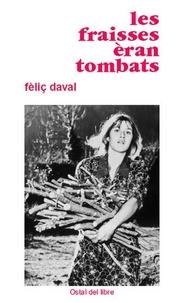 Félix Daval - Les Fraisses èran tombats (Les frênes étaient tombés).