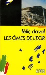 Félix Daval - Les òmes de l'ecir.