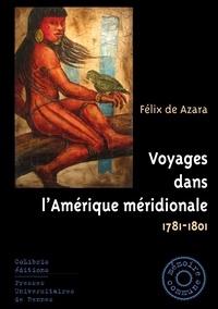 Félix de Azara - Voyages dans l'Amérique méridionale - 1781-1801.