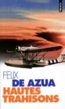 Félix de Azua - Hautes trahisons.