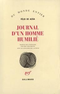 Félix de Azua - Journal d'un homme humilié.