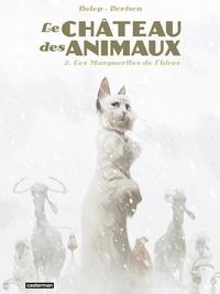 Félix Delep et Xavier Dorison - Le Château des animaux Tome 2 : Les Marguerites de l'hiver.