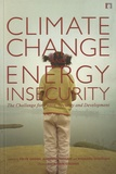 Felix Dodds et Andrew Higham - Climate Change and Energy Insecurity - The Challenge for Peace, Security and Development.