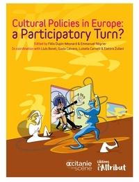 Félix Dupin-Meynard et Emmanuel Négrier - Cultural policies in Europe : a Participatory Turn ?.