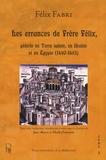 Félix Fabri - Les errances de Frère Félix, pèlerin en Terre sainte, en Arabie et en Egypte (1480-1483) - Tome 3, Quatrième traité (suite).