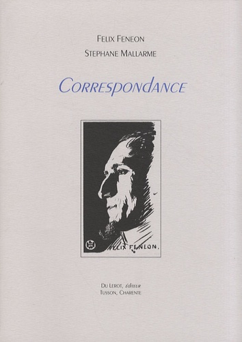 Félix Fénéon et Stéphane Mallarmé - Correspondance.