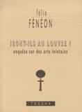 Félix Fénéon - Iront-ils au Louvre ? - Enquête sur des arts lointains.