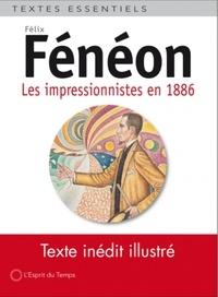 Félix Fénéon - Les impressionnistes en 1886.