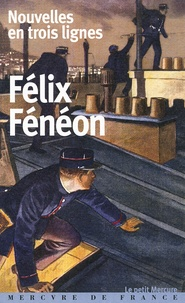 Félix Fénéon - Nouvelles en trois lignes.