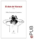 Félix Francisco Casanova - El don de Vorace - Novela psicológica.