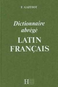 Félix Gaffiot - Dictionnaire abrégé latin français.