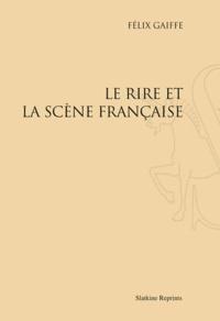 Félix Gaiffe - Le rire et la scène française.