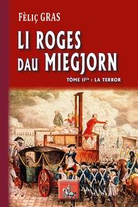 Félix Gras - Lei roges dou Miegjorn - Tome 2, La terror.