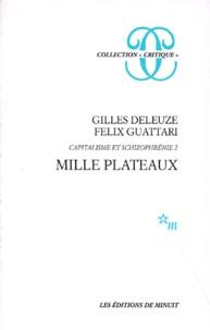 Félix Guattari et Gilles Deleuze - CAPITALISME ET SCHIZOPHRENIE. - Tome 2, Mille plateaux.