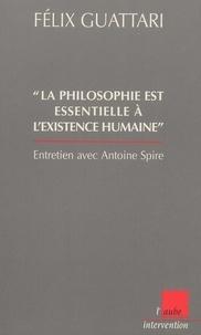 Félix Guattari - La philosophie est essentielle à l'existence humaine. - Entretien avec Antoine Spire.